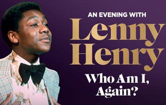 An Evening with Lenny Henry - Who Am I Again